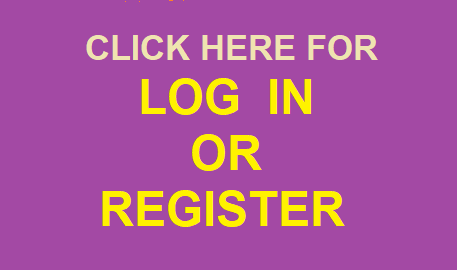 CLICK HERE FOR LOG IN OR REGISTER